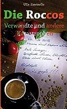 Die Roccos: Verwandte und andere Katastrophen (German Edition)