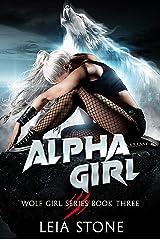 Alpha Girl (Wolf Girl Series Book 3) (English Edition) Format Kindle