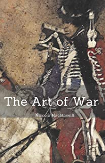 The Art of War: Niccolò Machiavelli (Annotated) - Non-Fiction / Human Science / Philosophy / Eastern