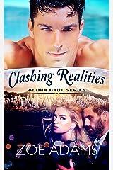 Clashing Realities: (Aloha Babe Series, Book 4) Kindle Edition