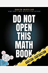 Do Not Open This Math Book: Addition + Subtraction (McKellar Math) Kindle Edition