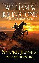 Smoke Jensen, The Beginning (A Smoke Jensen Novel of the West Book 1)