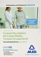 Cuerpo facultativo de grado medio de la Comunidad Autónoma de Galicia (subgrupo A2) especialidad Terapia Ocupacional. Temario específico volumen 1
