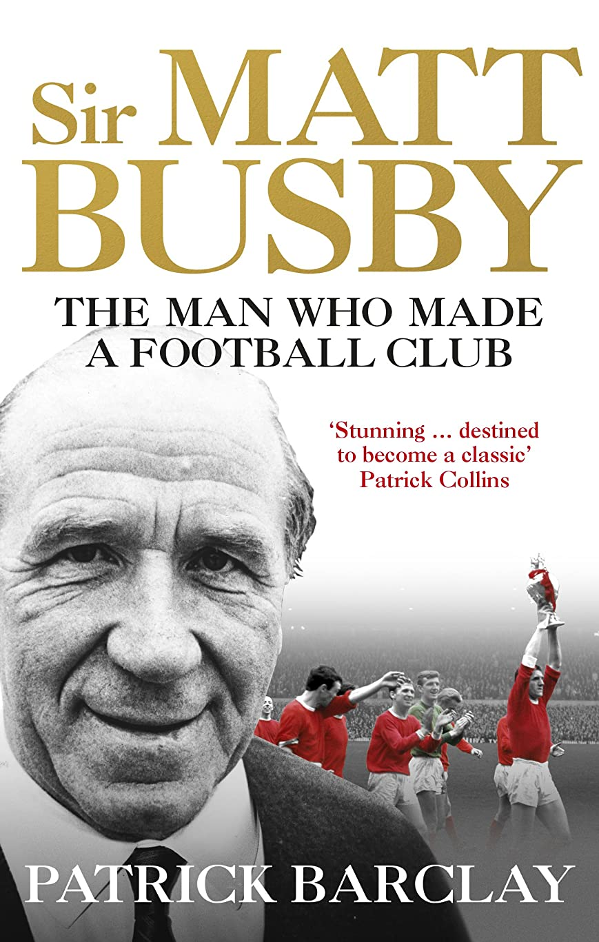 戦闘プレート犬Sir Matt Busby: The Definitive Biography (English Edition)