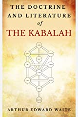 The Doctrine and Literature of The Kabalah Kindle Edition