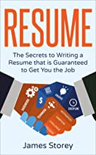 Resume: The Secrets to Writing a Resume that is Guaranteed to Get You the Job (Resume Writing, CV, Interview, Career Planning, Cover Letter, Negotiating Book 1) best CV and Resume Books