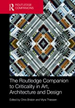 The Routledge Companion to Criticality in Art, Architecture, and Design