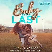 Baby, Be My Last: Fairfields Series, Book 3