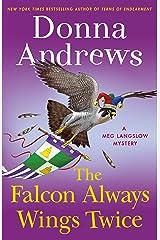 The Falcon Always Wings Twice: A Meg Langslow Mystery (Meg Langslow Mysteries Book 27) Kindle Edition