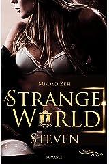 Steven: A STRANGE WORLD Kindle Ausgabe