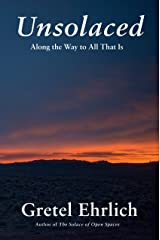 Unsolaced: Along the Way to All That Is Kindle Edition