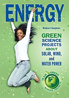 Energy: Green Science Projects About Solar, Wind, and Water Power (Team Green Science Projects)