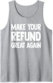 Make Your Refund Great Again Accountant Gift Tank Top
