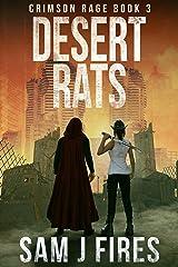 Desert Rats: A Post-Apocalyptic Survival Thriller (Crimson Rage Series Part 3) Kindle Edition