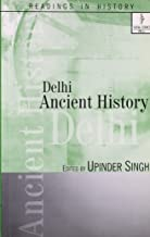 Delhi: Ancient History (Readings in History)