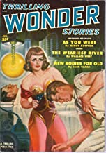 Thrilling Wonder Stories (CANADIAN) 1950 Vol. 36 # 3 August: As You Were / New Bodies for Old / The Weariest River / Battling Bolto / Spacemate / A Walk in the Dark