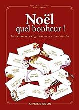 Noël, quel bonheur ! : Treize nouvelles affreusement croustillantes (Hors Collection)