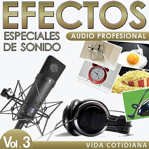 Vida Cotidiana. Efectos Especiales de Sonido. Audio Profesional Vol. 3.