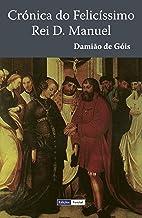 Crónica do Felicíssimo Rei D. Manuel (Portuguese Edition)