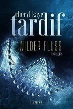 WILDER FLUSS: Thriller