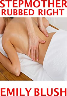 Stepmother Rubbed Right: (A Cheating Stepmother/Stepson story)