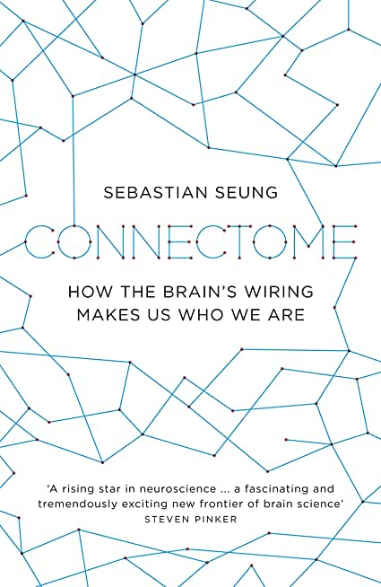 Connectome: How the Brain's Wiring Makes Us Who We Are (English Edition)