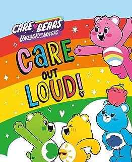 Care Out Loud! (Care Bears: Unlock the Magic)