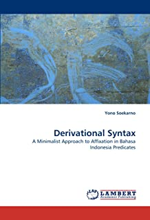 Derivational Syntax: A Minimalist Approach to Affixation in Bahasa Indonesia Predicates