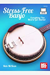 Stress-Free Banjo: Everything You Need to Get Started Kindle Edition