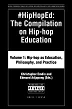 #HipHopEd: The Compilation on Hip-hop Education (Revolutionizing Urban Education) (Revolutionizing Urban Education: Hip-hop, Pedagogy, and Communities)