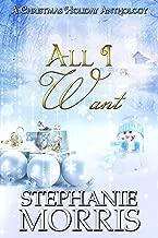 All I Want: A Christmas Holiday Anthology (All I Want (Interracial Christmas Holiday Romance Novel) Book 4)
