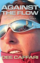 Against the Flow: The First Woman to Sail Solo the 'Wrong Way' Around the World