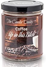 Coffee Up in This Bitch Scented Candle - 6 Ounce Jar Candle- Hand Poured in Indiana