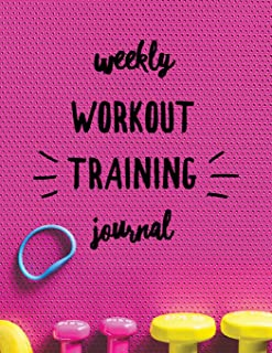 Weekly Workout Training Journal: Pink Cool Design book for women With Calendar 2018-2019 Weekly Workout Planner ,Workout Goal , Workout Journal ... notebook & training journal) (Volume 12)