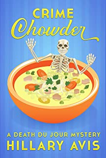Crime Chowder: A Death du Jour Mystery #1
