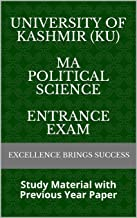 University of Kashmir (KU) MA Political Science Entrance Exam: Study Material with Previous Year Paper (Excellence Brings Success Series Book 90)