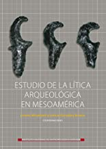 Estudio de la lítica en Mesoamérica (Logos) (Spanish Edition)