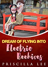 Dream of Flying into Electric Beehives