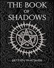 The Book of Shadows: Beginner Witchcraft Rituals and Spells, Divination, Sigils, Runes, White and Black Magic, Love Spells...