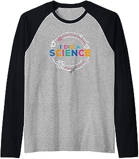 I Did A Science - Funny Scientist Or Teacher Design Raglan Baseball Tee