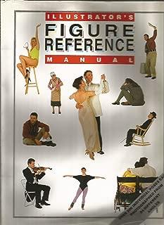 Illustrator's Figure Reference Manual (Illustrators Reference Manuals)