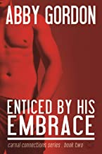 Enticed by His Embrace (Carnal Connections Book 2)