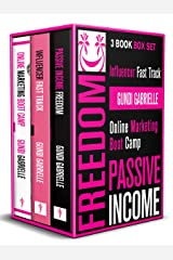 Passive Income Freedom + Influencer Fast Track + Online Marketing Boot Camp: 3 Book Box Set from the Influencer Fast Track Series Kindle Edition