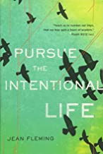 Pursue the Intentional Life: