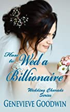 How to Wed a Billionaire (Wedding Charade Series Book 1)