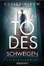 Todesschweigen: Kriminalroman (German Edition)