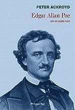 Edgar Allan Poe. Une vie coupée court (French Edition)