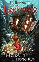 The Haunt at Hogg Run: A Creature Feature Horror Suspense (Lorestalker Book 4)
