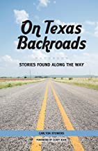 On Texas Backroads: Stories Found Along the Way