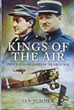 Kings of the Air: French Aces and Airmen of the Great War